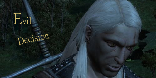 Geralt und text: Evil Decision - ein Mod für The Witcher